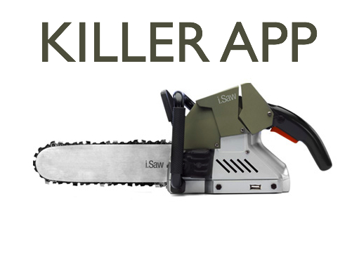 perfect for the tech-minded chainsaw murderer or lumberjack on vacation